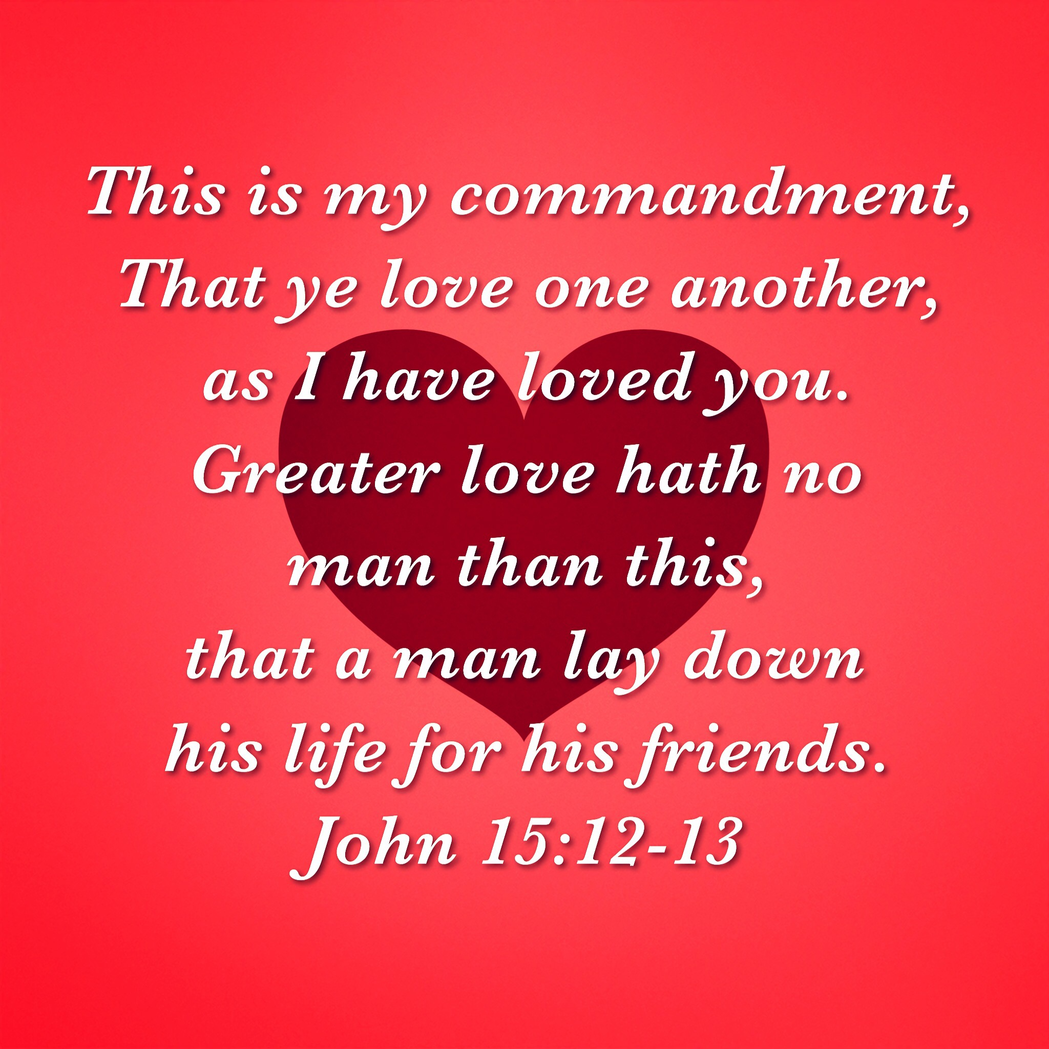 john 15 12 13 loose him and let him go