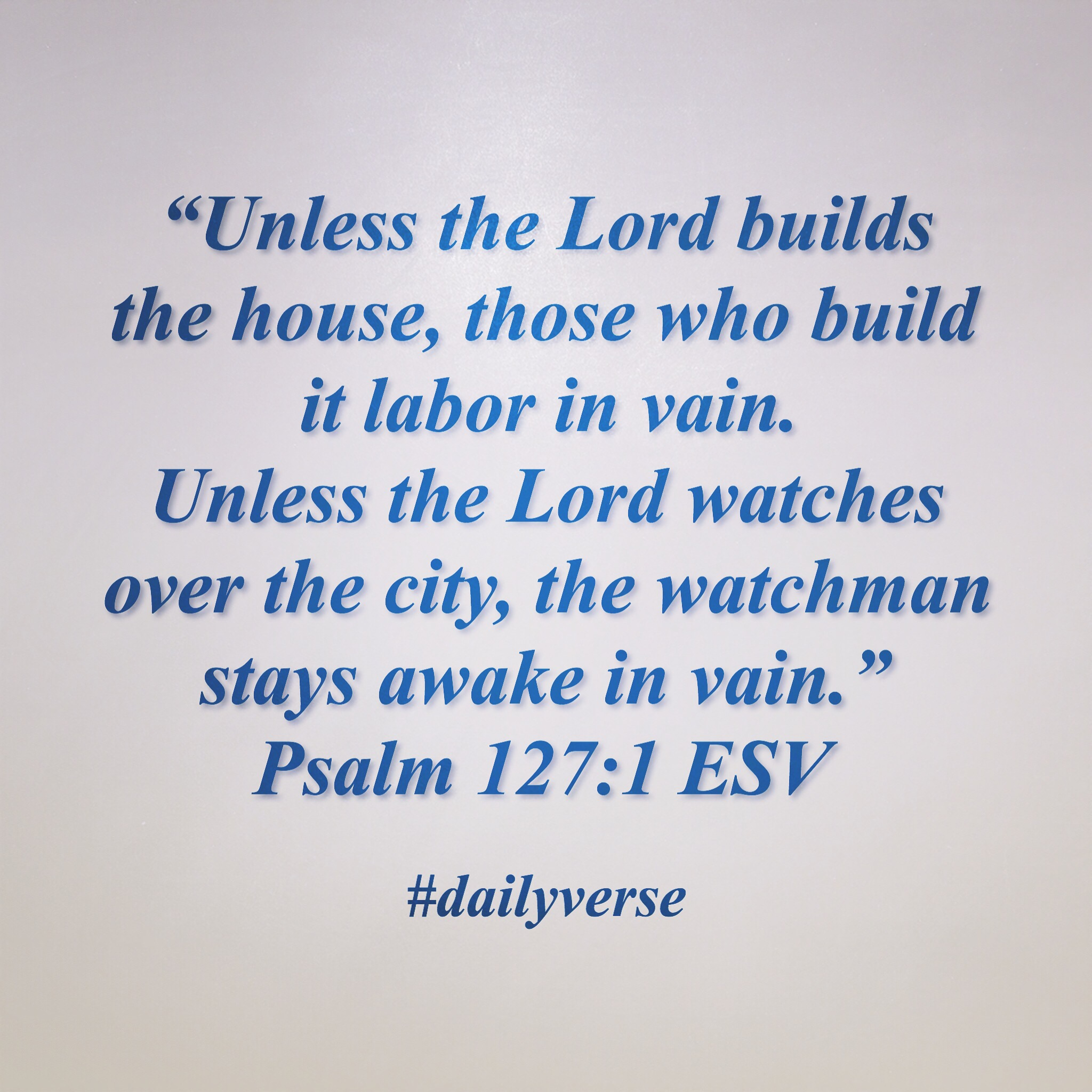 Unless The Lord Build The House Kjv