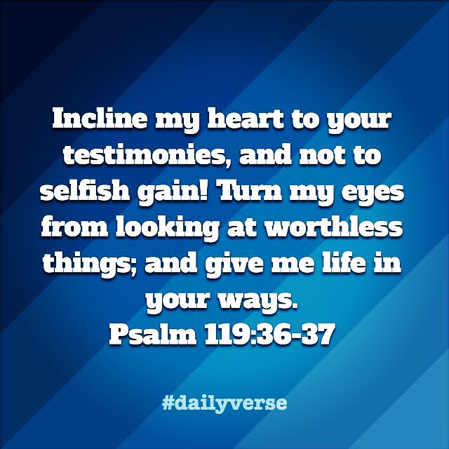 Psalm 119:36-37